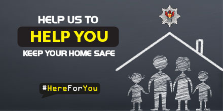 Help us to help you. Keep your home safe