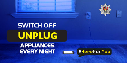 switch off and unplug appliances every night