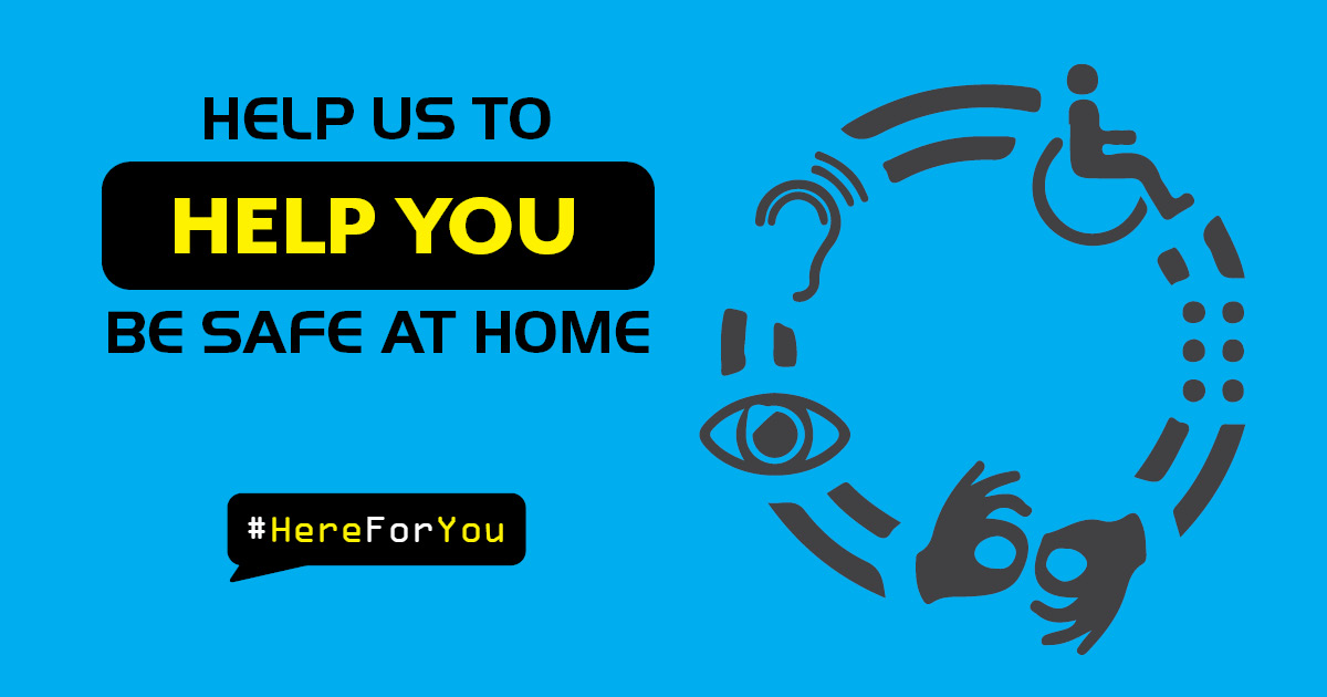 Help us to help you. Be safe at home